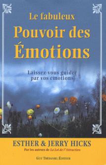 """Abraham-Hicks: cliquez pour commander le livre """"Le fabuleux Pouvoir des Émotions"""""""
