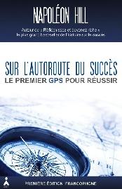 Napoléon Hill: Sur l'autoroute du succès