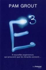 E3 - 9 nouvelles expériences toutes simples qui prouvent que les miracles existent par Pam Grout